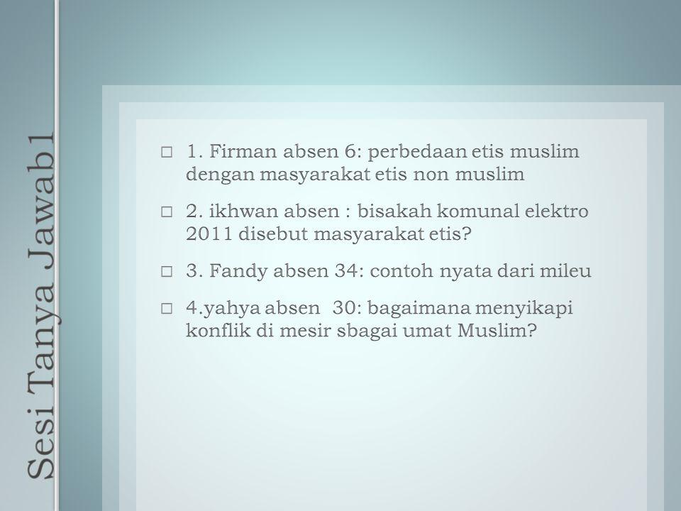 1. Firman absen 6: perbedaan etis muslim dengan masyarakat etis non muslim