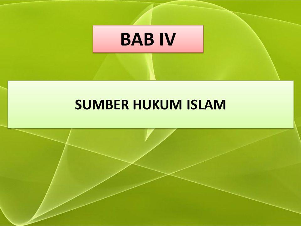 BAB IV SUMBER HUKUM ISLAM