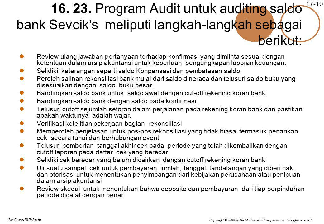 16. 23. Program Audit untuk auditing saldo bank Sevcik s meliputi langkah-langkah sebagai berikut: