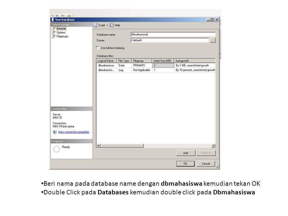 Beri nama pada database name dengan dbmahasiswa kemudian tekan OK