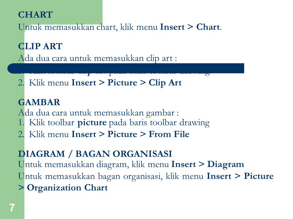 CHART Untuk memasukkan chart, klik menu Insert > Chart. CLIP ART. Ada dua cara untuk memasukkan clip art :