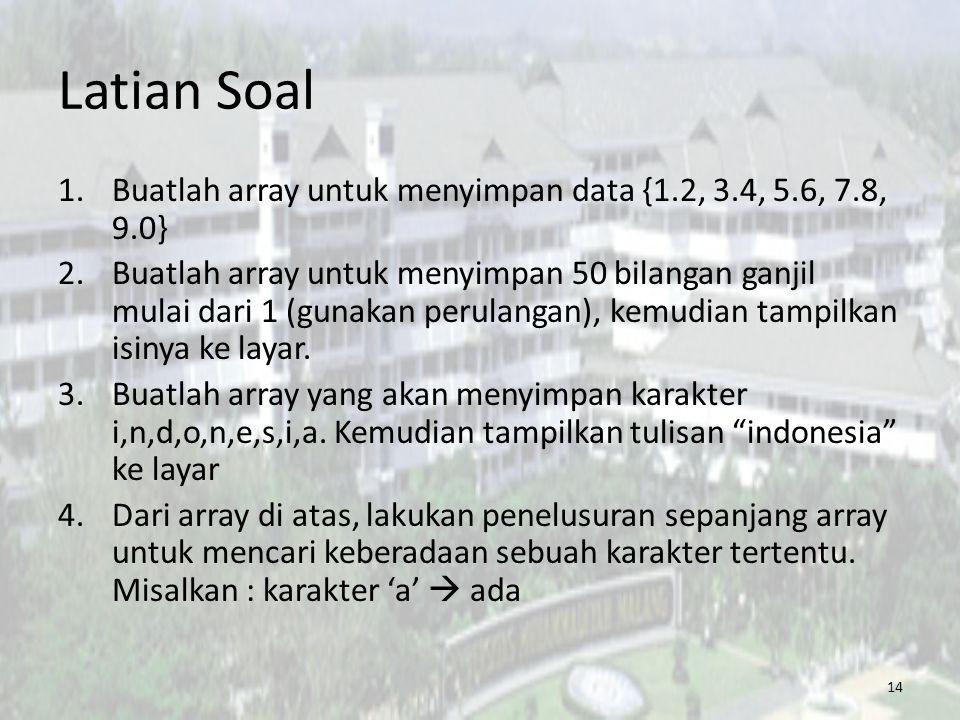 Latian Soal Buatlah array untuk menyimpan data {1.2, 3.4, 5.6, 7.8, 9.0}