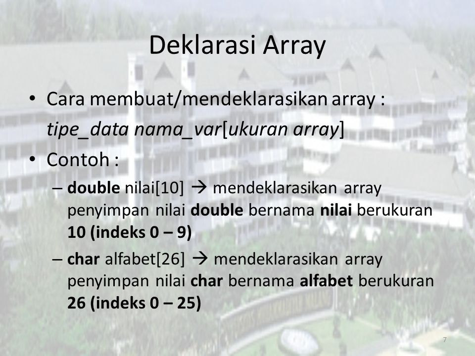 Deklarasi Array Cara membuat/mendeklarasikan array :