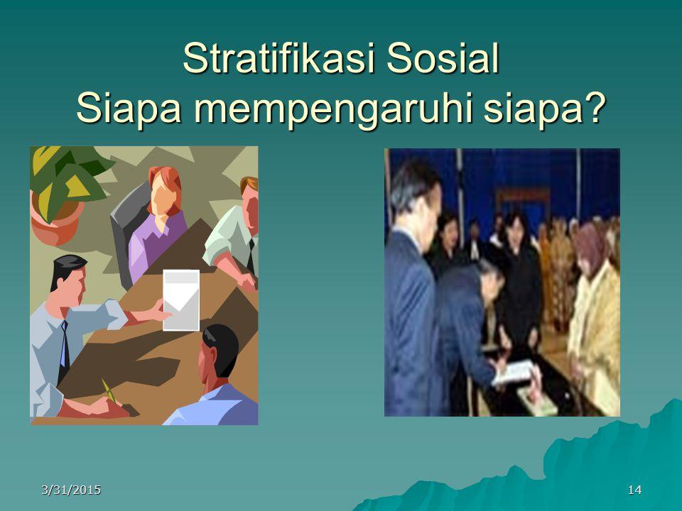 Stratifikasi Sosial Siapa mempengaruhi siapa