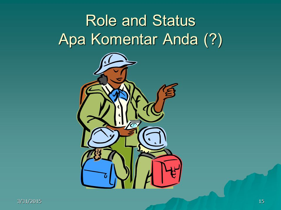 Role and Status Apa Komentar Anda ( )