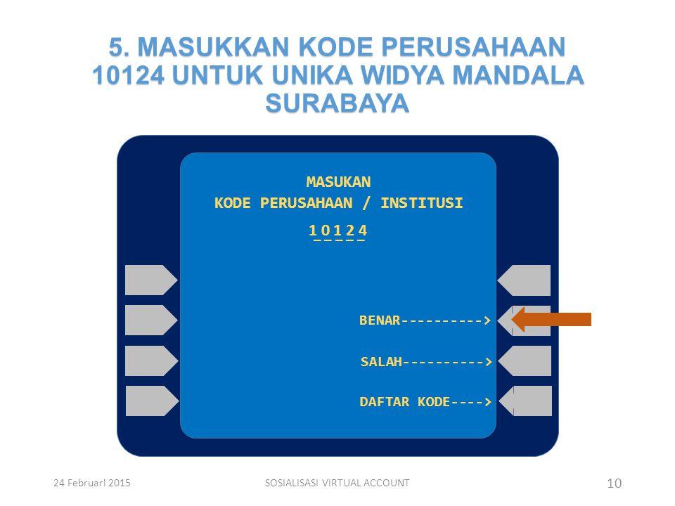 5. MASUKKAN KODE PERUSAHAAN 10124 UNTUK UNIKA WIDYA MANDALA SURABAYA