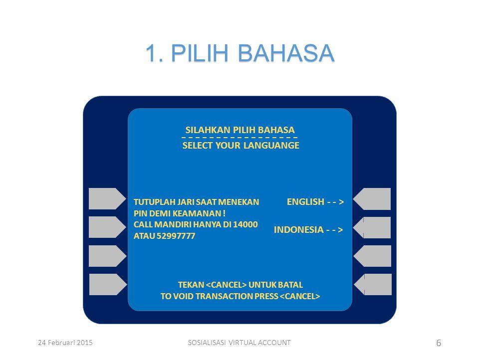 1. PILIH BAHASA SILAHKAN PILIH BAHASA SELECT YOUR LANGUANGE