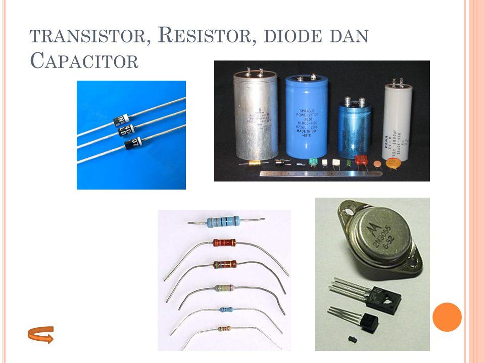 transistor, Resistor, diode dan Capacitor