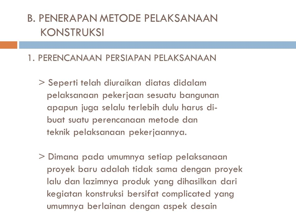 B. PENERAPAN METODE PELAKSANAAN KONSTRUKSI 1