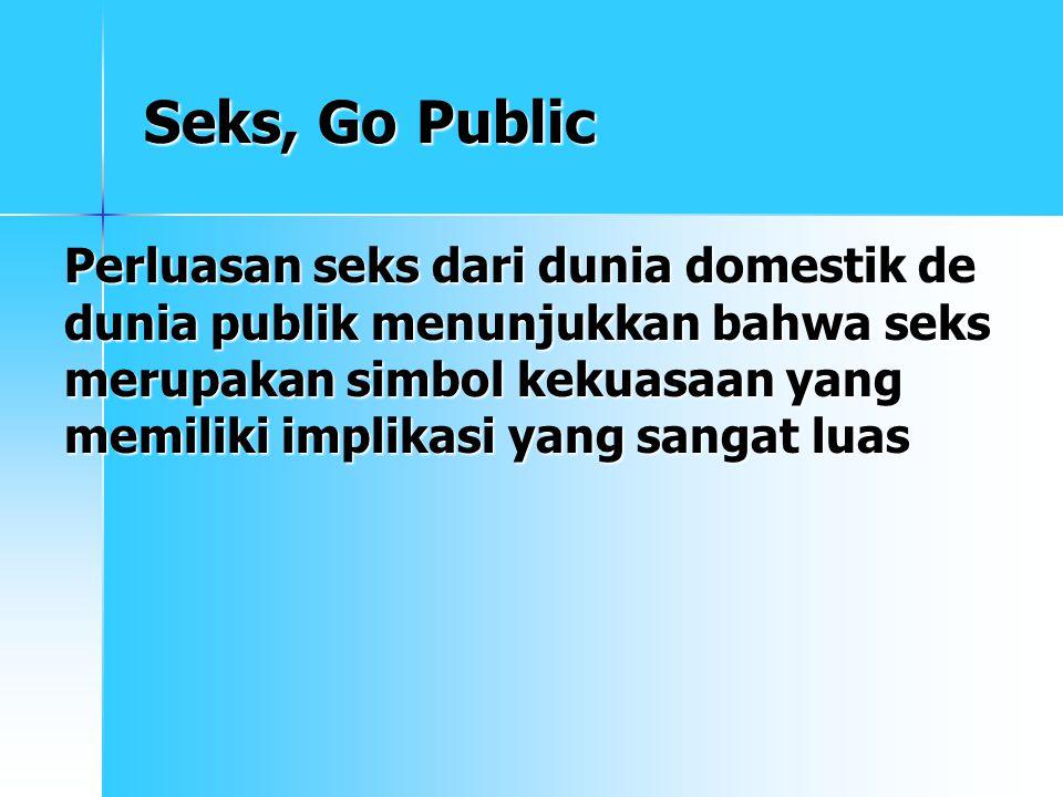 Seks, Go Public