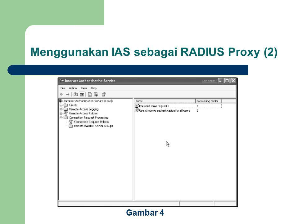 Menggunakan IAS sebagai RADIUS Proxy (2)