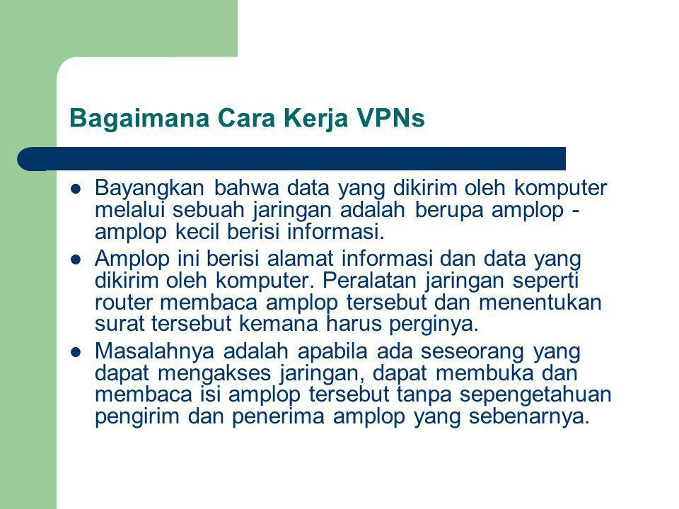 Bagaimana Cara Kerja VPNs
