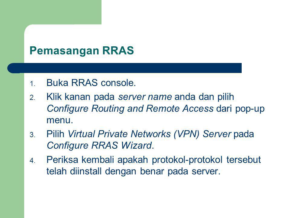 Pemasangan RRAS Buka RRAS console.
