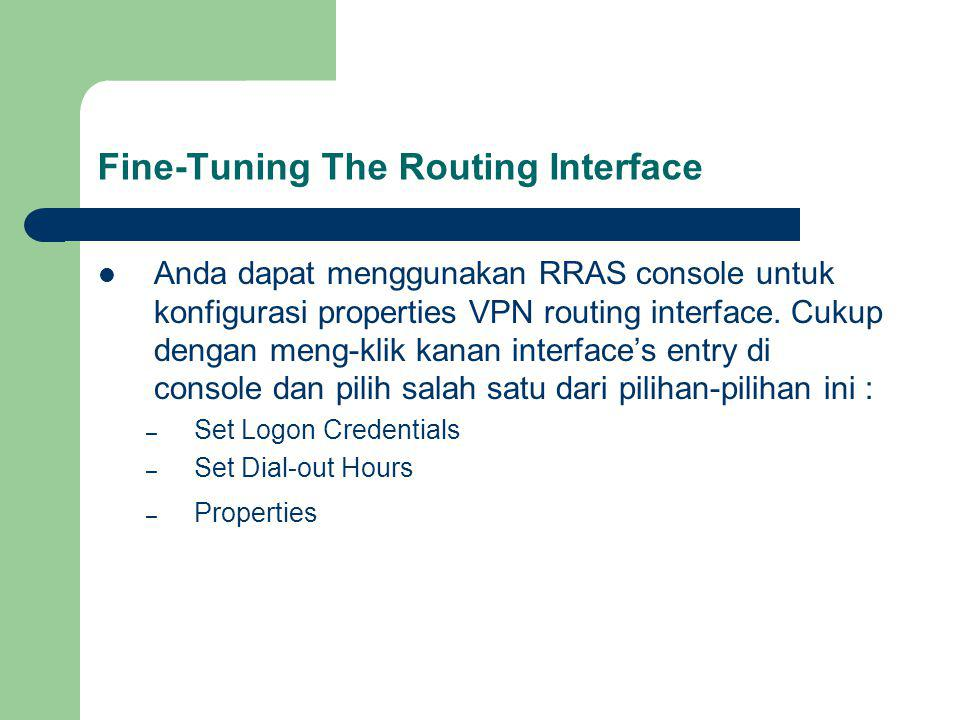 Fine-Tuning The Routing Interface