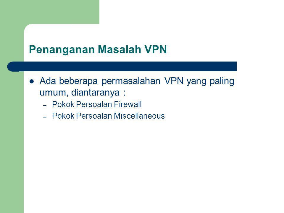 Penanganan Masalah VPN