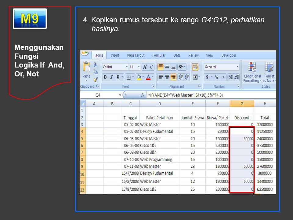 m9 4. Kopikan rumus tersebut ke range G4:G12, perhatikan hasilnya.