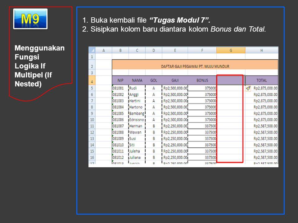 m9 1. Buka kembali file Tugas Modul 7 .