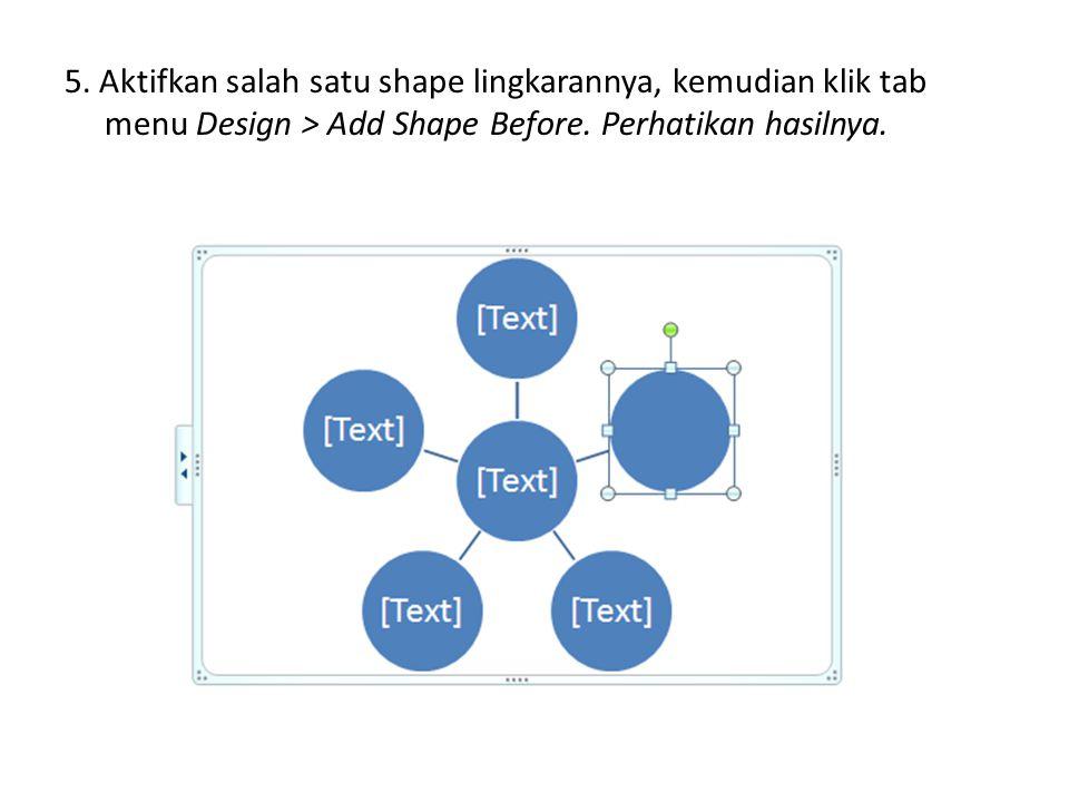 5. Aktifkan salah satu shape lingkarannya, kemudian klik tab menu Design > Add Shape Before.