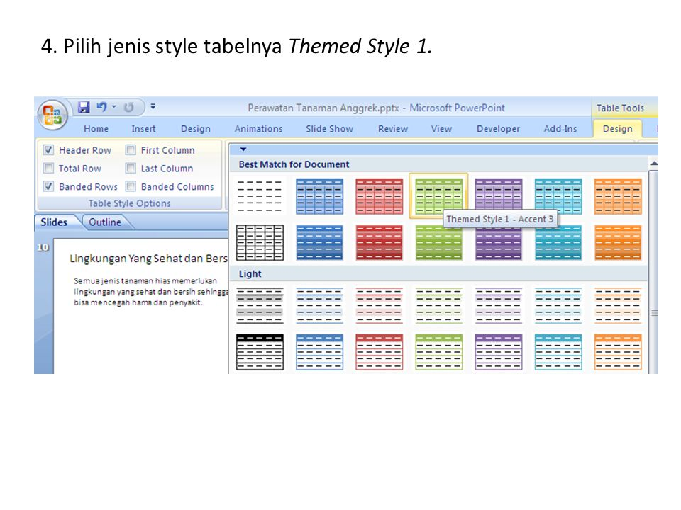 4. Pilih jenis style tabelnya Themed Style 1.