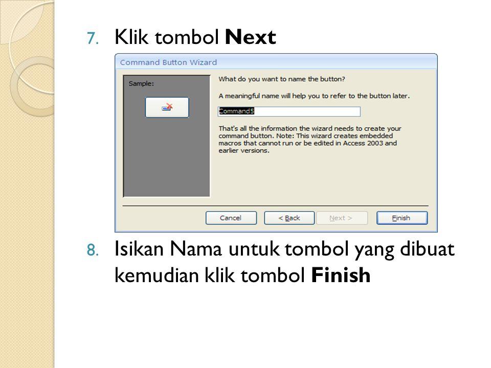 Klik tombol Next Isikan Nama untuk tombol yang dibuat kemudian klik tombol Finish