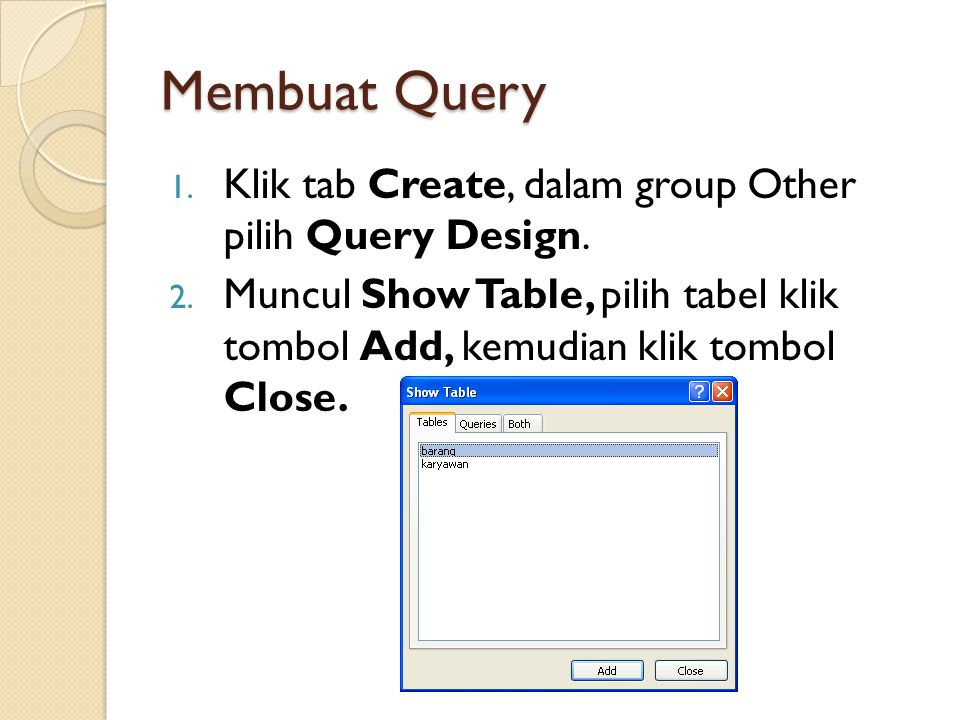 Membuat Query Klik tab Create, dalam group Other pilih Query Design.