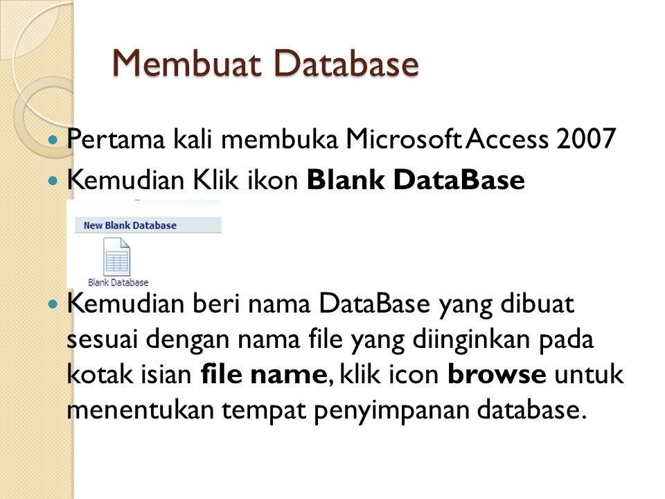 Membuat Database Pertama kali membuka Microsoft Access 2007