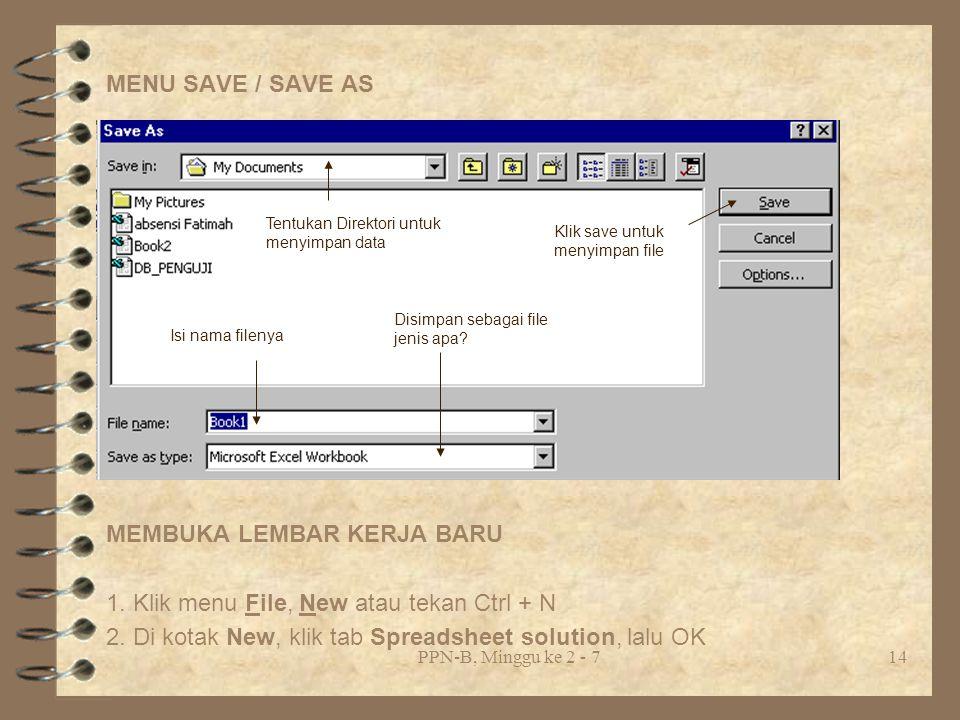 MEMBUKA LEMBAR KERJA BARU 1. Klik menu File, New atau tekan Ctrl + N