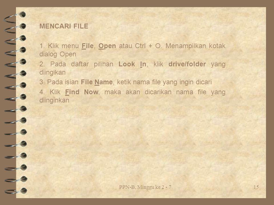 1. Klik menu File, Open atau Ctrl + O. Menampilkan kotak dialog Open