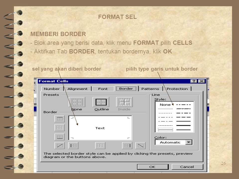 - Blok area yang berisi data, klik menu FORMAT pilih CELLS