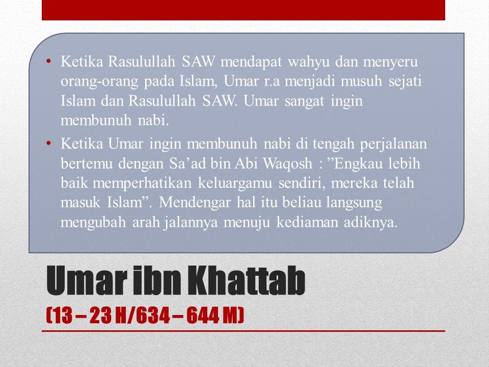 Umar ibn Khattab (13 – 23 H/634 – 644 M)