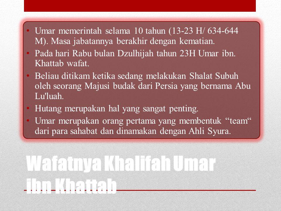 Wafatnya Khalifah Umar ibn Khattab