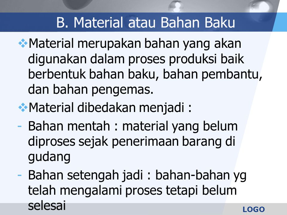 B. Material atau Bahan Baku