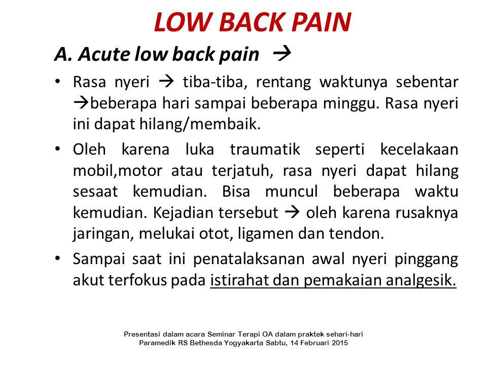 LOW BACK PAIN A. Acute low back pain 