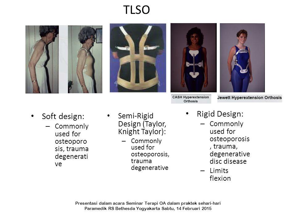 TLSO Rigid Design: Soft design: