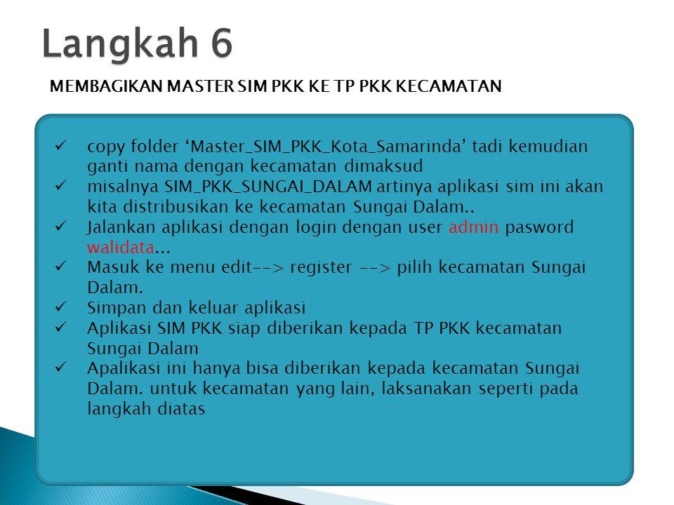 Langkah 6 MEMBAGIKAN MASTER SIM PKK KE TP PKK KECAMATAN