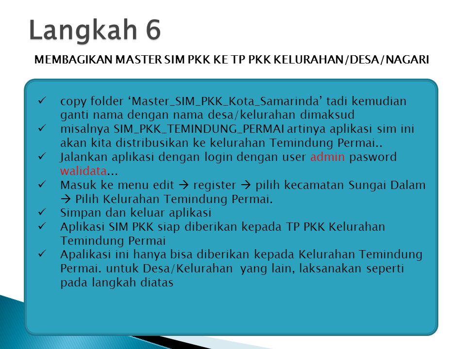 Langkah 6 MEMBAGIKAN MASTER SIM PKK KE TP PKK KELURAHAN/DESA/NAGARI