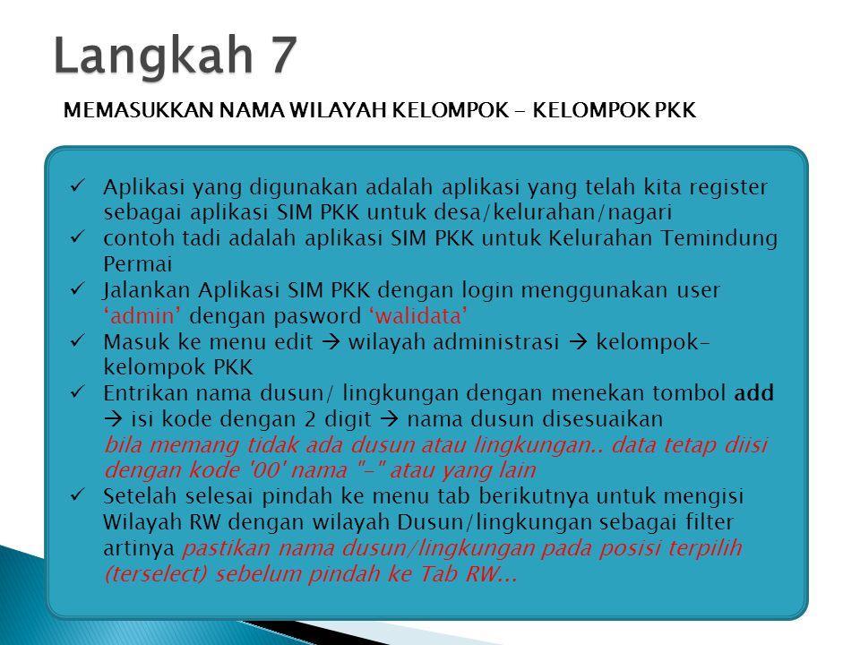 Langkah 7 MEMASUKKAN NAMA WILAYAH KELOMPOK - KELOMPOK PKK