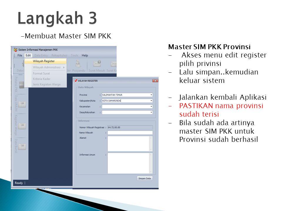 Langkah 3 Membuat Master SIM PKK Master SIM PKK Provinsi