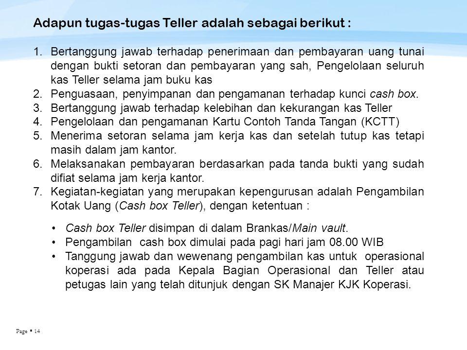 Adapun tugas-tugas Teller adalah sebagai berikut :