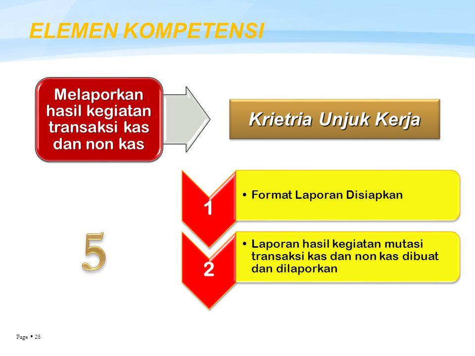 Melaporkan hasil kegiatan transaksi kas dan non kas