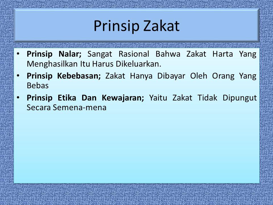 Prinsip Zakat Prinsip Nalar; Sangat Rasional Bahwa Zakat Harta Yang Menghasilkan Itu Harus Dikeluarkan.