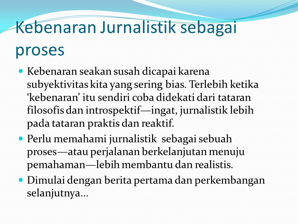 Kebenaran Jurnalistik sebagai proses