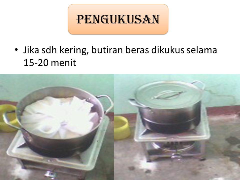 Pengukusan Jika sdh kering, butiran beras dikukus selama 15-20 menit