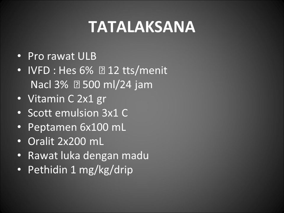 TATALAKSANA Pro rawat ULB IVFD : Hes 6%  12 tts/menit