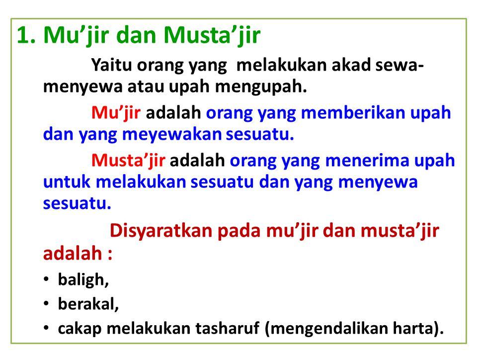 Mu'jir dan Musta'jir Disyaratkan pada mu'jir dan musta'jir adalah :