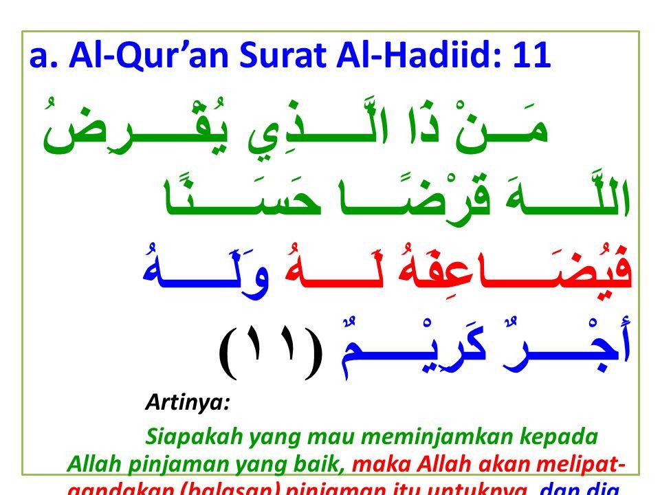 a. Al-Qur'an Surat Al-Hadiid: 11