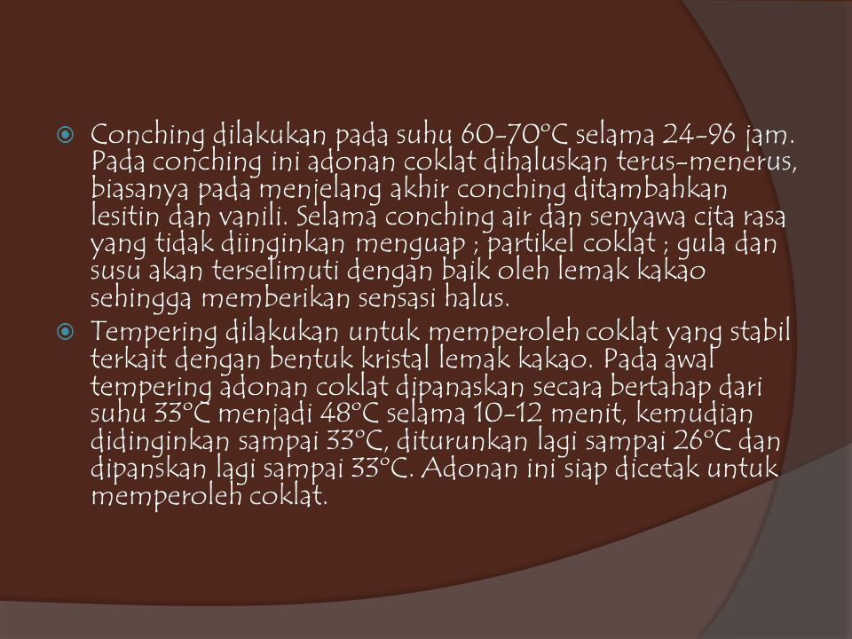 Conching dilakukan pada suhu 60-70ºC selama 24-96 jam