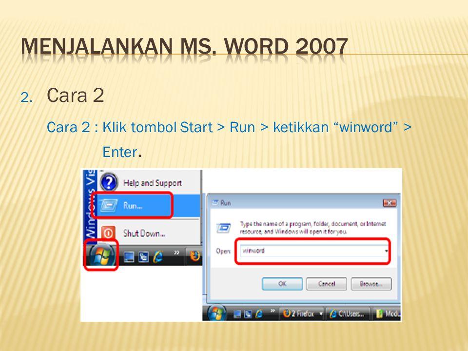 Menjalankan ms. Word 2007 Cara 2