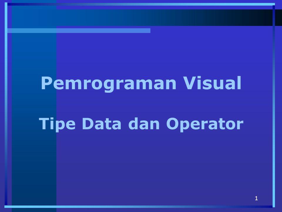 Pemrograman Visual Tipe Data dan Operator
