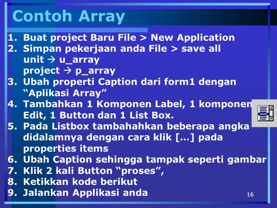 Contoh Array Buat project Baru File > New Application
